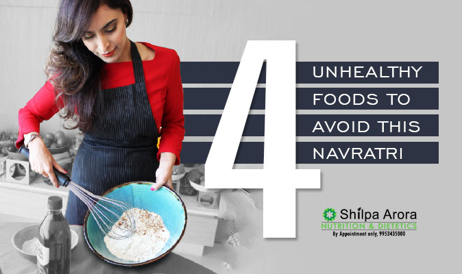 4 Unhealthy Foods To Avoid This Navratri
